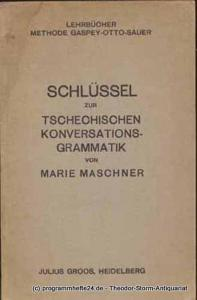 Maschner Marie Schlüssel zur Tschechischen Konversations-Grammatik. Methode Gaspey - Otto - Sauer