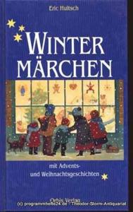 Hultsch Eric Wintermärchen mit Advents- und Weihnachtsgeschichten