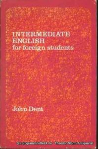 Dent John Intermediate English for Foreign Students