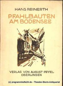 Reinerth Hans Pfahlbauten am Bodensee. Volkstümliche Darstellungen zur Vor- und Frühgeschichte. Herausgegeben von Univ.-Prof.Dr. Hans Reinerth Band 1