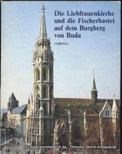 Entz Gesa Die Liebfrauenkirche und die Fischerbastei auf dem Burgberg von Buda