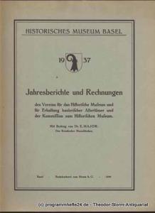 Historisches Museum Basel 1937 Jahresberichte und Rechnungen des Vereins für das Historische Museum und für Erhaltung baslerischer Altertümer und der Kommission zum Historischen Museum. Mit einem Beitrag von Dr. E. Major: Das Reischacher Hausaltärchen