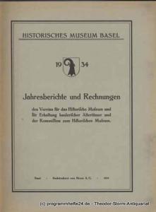 Historisches Museum Basel 1934 Jahresbericht und Rechnungen des Vereins für das Historische Museum und für Erhaltung baslerischer Altertümer und der Kommission zum Historischen Museum