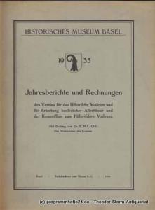 Historisches Museum Basel 1935 Jahresberichte und Rechnungen des Vereins für das Historische Museum und für Erhaltung baslerischer Altertümer und der Kommission zum Historischen Museum. Mit einem Beitrag von Dr. E. Major: Das Wahrzeichen des Erasmus
