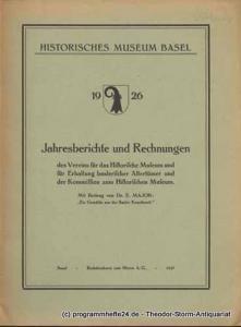Historisches Museum Basel 1926 Jahresberichte und Rechnungen des Vereins für das Historische Museum und für Erhaltung baslerischer Altertümer und der Kommission zum Historischen Museum. Mit einem Beitrag von Dr. E. Major: Ein Gemälde aus der Basler Kon...