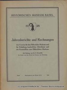 Historisches Museum Basel 1928 Jahresberichte und Rechnungen des Vereins für das Historische Museum und für Erhaltung baslerischer Altertümer und der Kommission zum Historischen Museum. Mit einem Beitrag von Dr. E. Major: Ein Becher aus dem Besitz des ...