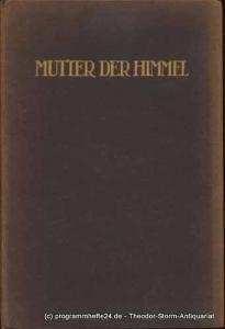 Sorge Reinhard Johannes Mutter der Himmel. Ein Sang in zwölf Gesängen