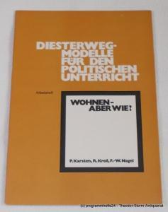 Karsten P., Kreil R., Nagel F.-W. Wohnen aber wie? Arbeitsheft. Diesterweg-Modelle für den politischen Unterricht. Sekundarstufe I