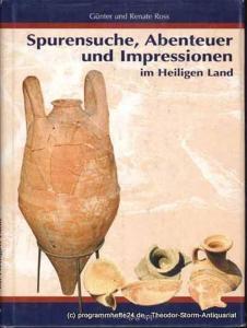 Ross Günter, Ross Renate Spurensuche Abenteuer Impressionen im Heiligen Land. Eine literarische Collage