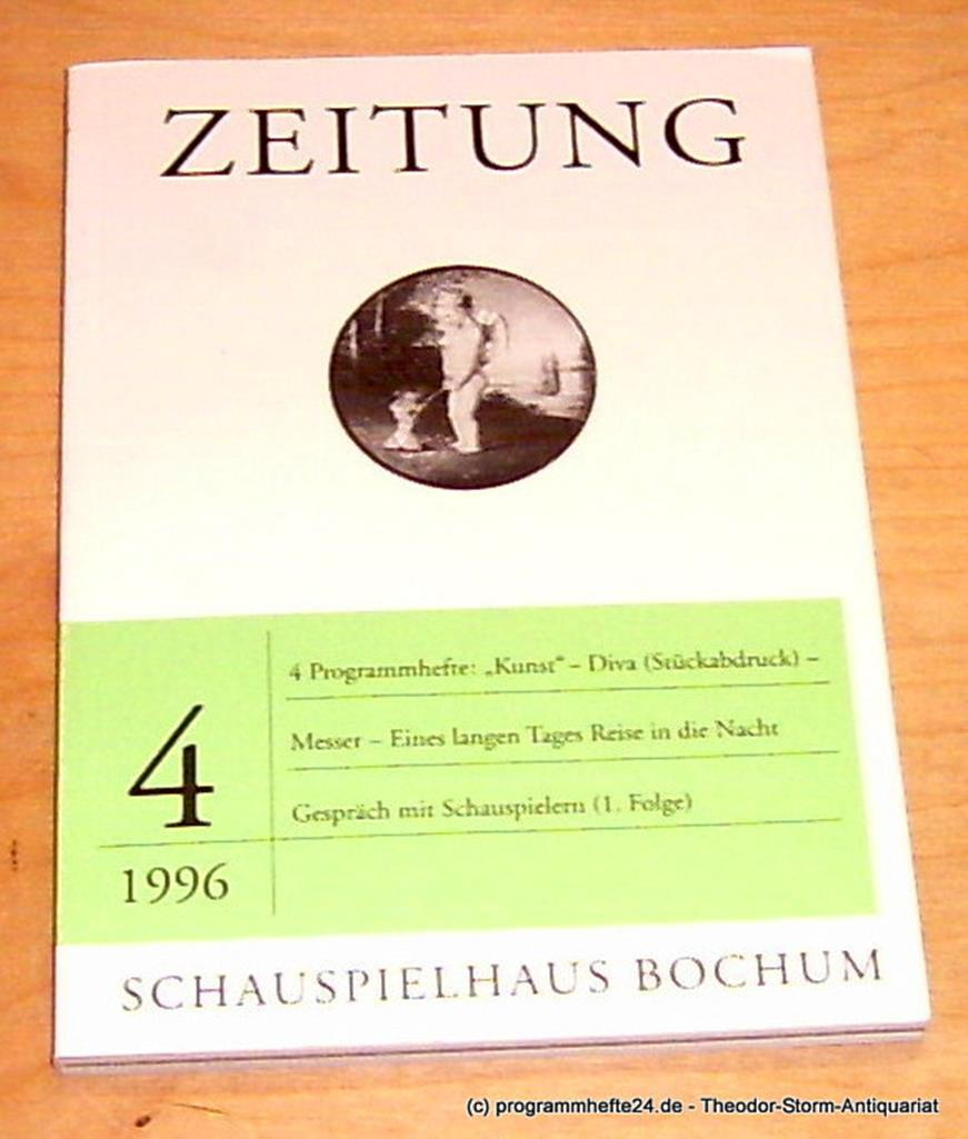 Schauspielhaus Bochum, Leander Haußmann, Alexander von Maravic Zeitung 4 / 1996. 4 Programmhefte: Kunst - Diva ( Stückabdruck ) - Messer - Eines langen Tages in die Nacht. Gespräch mit Schauspielern ( 1. Folge ) 0