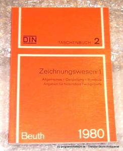 DIN Deutsches Institut für Normung e.V. Zeichnungswesen 1 Allgemeines - Darstellung - Symbole - Angaben für besondere Fachgebiete. DIN Taschenbuch 2