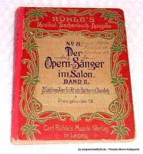 Rühle Carl Der Opern-Sänger im Salon. Band II. 25 Lieblings-Arien für Alt oder Bariton mit Pianoforte. Musikal. Taschenbuch-Ausgabe No. 8
