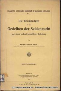 Bolle Johann Die Bedingungen für das Gedeihen der Seidenzucht und deren volkswirtschaftliche Bedeutung