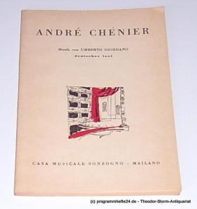 Illica L, Giordano Umberto, Kahlbeck Max Andre Chenier. Musikalisches Drama mit geschichtlichem Hintergrunde in 4 Bildern