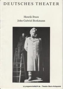 Deutsches Theater, Kammerspiele, Dieter Mann, Susanne Thelemann Programmheft John Gabriel Borkmann von Henrik Ibsen. Spielzeit 1990 / 91