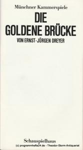 Münchner Kammerspiele, Dieter Dorn Programmheft Die goldene Brücke. Uraufführung am 12. April 1985. Spielzeit 1984 / 85 Heft 6