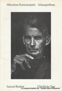 Münchner Kammerspiele, Dieter Dorn, Hans-Joachim Ruckhäberle, Wolfgang Zimmermann Programmheft Glückliche Tage von Samuel Beckett. Premiere 25. Januar 1990 Spielzeit 1989 / 90 Heft 3