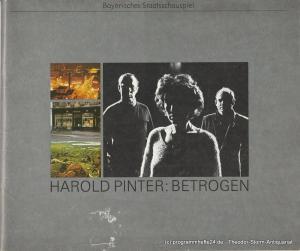 Bayerisches Staatsschauspiel, Kurt Meisel, Jörg-Dieter Haas, Otto König, Claus Seitz Programmheft BETROGEN von Harold Pinter. Premiere 23. November 1979
