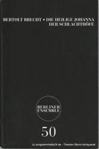 Berliner Ensemble, Theater am Schiffbauerdamm, Jutta Ferbers Programmheft Nr. 50 Bertolt Brecht Die heilige Johanna der Schlachthöfe. Premiere 5. September 2003