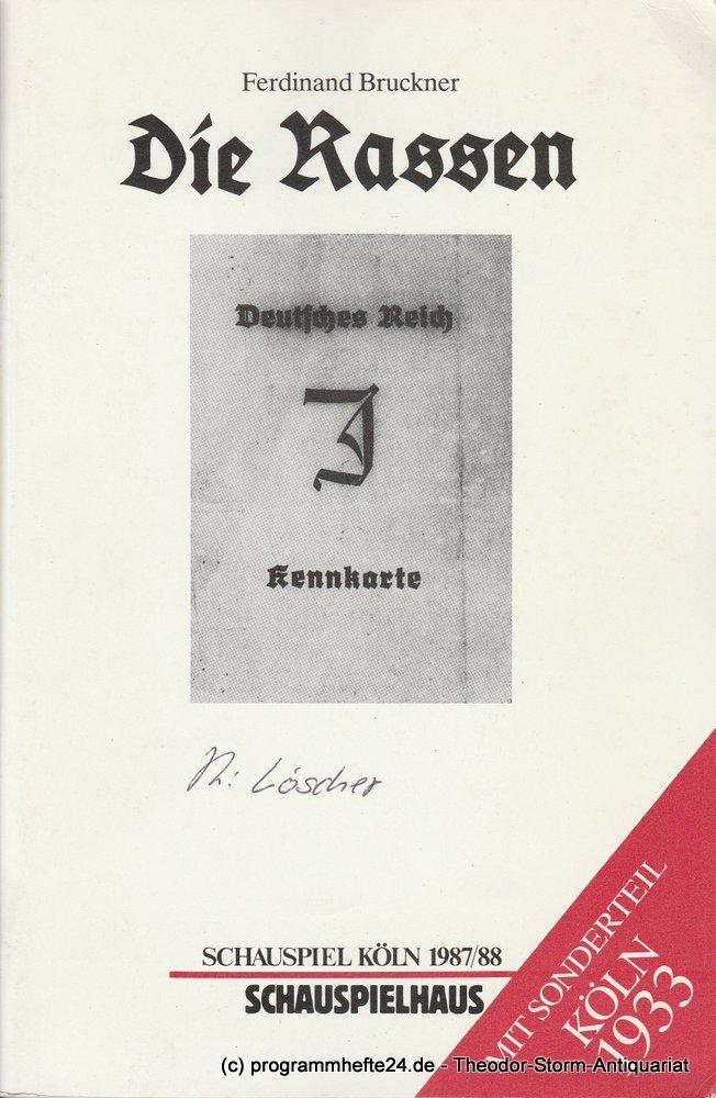 Schauspiel Köln, Klaus Pierwoß, Alexander von Maravic, Heiner Gimmler, Claudia Mense Programmheft DIE RASSEN von Ferdinand Bruckner. Premiere 25. März 1988 Schauspielhaus Spielzeit 1987 / 88 0