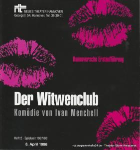 Neues Theater Hannover, Ursula König, Sabine Melzian, James v. Berlepsch, Joachim Giesel ( Fotos ) Programmheft Der Witwenclub. Komödie von Ivan Menchell. Premiere 3. April 1998