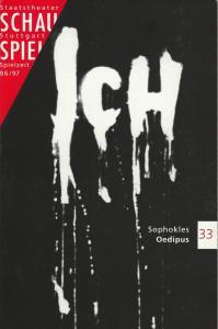 Staatstheater Stuttgart, Friedrich Schirmer, Judith Gerstenberg, Thomas Guglielmetti Programmheft Sophokles: OEDIPUS Premiere 5. April 1997 Schauspielhaus Spielzeit 1996 / 97 Nr. 33