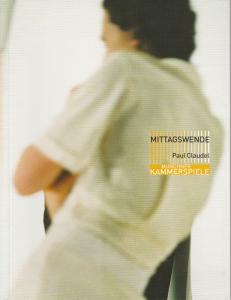 Münchner Kammerspiele, Frank Baumbauer, Tilman Raabke, Andreas Pohlmann ( Probenfotos ) Programmheft Paul Claudel: Mittagswende. Premiere 3. April 2004 Schauspielhaus