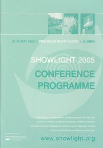Bayerische Theaterakademie August Everding, Prinzregententheater Programmheft SHOWLIGHT 2005 CONFERENCE PROGRAMME 22-24 May Prinzregententheater Munich