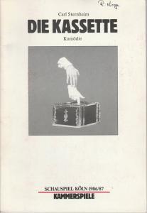 Schauspiel Köln, Klaus Pierwoß, Alexander von Maravic, Manfred Weber Programmheft DIE KASSETTE Komödie von Carl Sternheim. Premiere 31. Dezember 1986 Kammerspiele. Spielzeit 1986 / 87