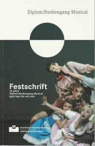 Bayerische Theaterakademie August Everding, Prinzregententheater, Vicki Hall, Christof Wessling Festschrift 15 Jahre Diplom-Studiengang Musical 1996 / 1997 bis 2011 / 2012