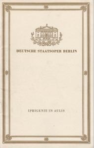 Deutsche Staatsoper Berlin, Günter Rimkus Programmheft Iphigenie in Aulis. Oper von Christoph Willibald Gluck