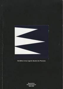 Bayerisches Staatsschauspiel, Eberhard Witt, Daniel Philippen, Anke Roeder Programmheft Die Bühne ist das magische Quadrat der Phantasie. Spielzeitheft 1994 / 1995