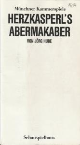 Münchner Kammerspiele, Dieter Dorn, Hans-Joachim Ruckhäberle Programmheft Jörg Hube: Herzkasperl´s Abermakaber Spielzeit 1986 / 87