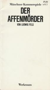 Münchner Kammerspiele, Dieter Dorn, Bernd Wilms Programmheft Der Affenmörder von Ludwig Fels. Uraufführung 7. Februar 1985 Spielzeit 1984 / 85 Werkraum Heft 3