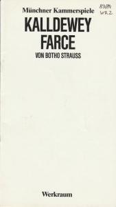 Münchner Kammerspiele, Dieter Dorn, Heiner Gimmler, Wolfgang Zimmermann Programmheft KALLDEWEY, FARCE von Botho Strauß. Premiere 25. November 1983 Werkraum Spielzeit 1983 / 84