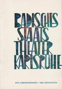 Badisches Staatstheater Karlsruhe, Hans-Georg Rudolph, Wilhelm Kappler, Gerd Leo Kuck Programmheft Der Kammersänger / Das Orchester. Premiere 10. März 1966 Spielzeit 1965 / 66