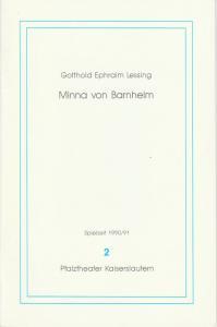 Pfalztheater Kaiserslautern, Michael Leinert, Christine Lang Programmheft Minna von Barnhelm oder Das Soldatenglück. Premiere 21. September 1990 Spielzeit 1990 / 91 Heft 2