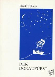 Ulmer Theater, Pavel Fieber, Ann-Kathrin Hanss Programmheft Harald Kislinger: Der Donaufürst. Premiere 15. Oktober 1989 Spielzeit 1989 / 90