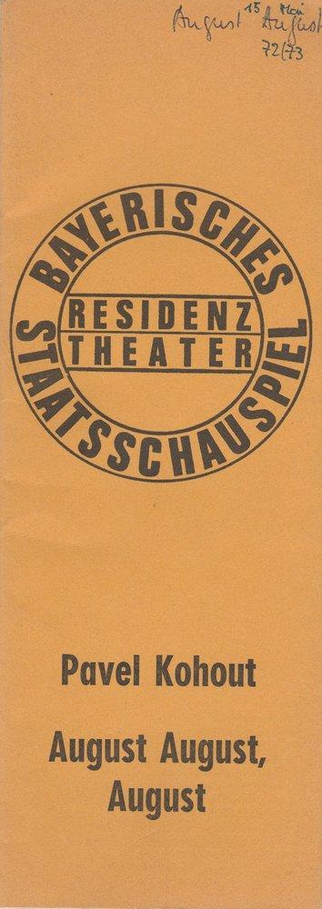 Bayerisches Staatsschauspiel, Residenztheater, Kurt Meisel, Jörg-Dieter Haas, Peter Mertz Programmheft Pavel Kohout: August August, August. Eine Zirkusvorstellung. Premiere 17. Mai 1973 Spielzeit 1972 / 73 0