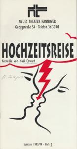Neues Theater Hannover, Ursula König, James von Berlepsch, Claudia Eicke Programmheft HOCHZEITSREISE. Komödie von Noel Coward. Spielzeit 1993 / 94 Heft 3