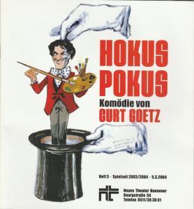 Neues Theater Hannover, James von Berlepsch, Sabine Bundschuh, Ursula König, Joachim Giesel ( Fotos ) Programmheft HOKUS POKUS. Komödie von Curt Goetz 5. März 2004