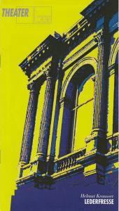 Städtische Bühnen Augsburg, Peter Baumgardt, Johann Casimir Eule Programmheft LEDERFRESSE. Tour de Farce von Helmut Krausser Premiere 30. März 1996 Spielzeit 1995 / 1996 Heft 25