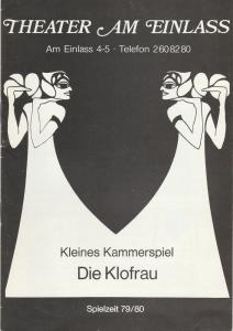 Theater am Einlass, Boris von Emde Programmheft Brigitte Schwaiger: Kleines Kammerspiel DIE KLOFRAU Spielzeit 1979 / 80