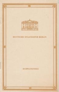 Deutsche Staatsoper Berlin DDR, Werner Hoerisch, Bert Heller Programmheft SCHWANENSEE. Ballett. Musik von Pjotr I. Tschaikowski Ballettfestwoche 1973