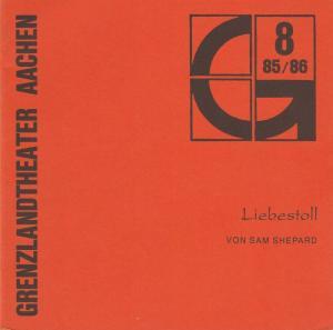 Grenzlandtheater Aachen, Karl-Heinz Walther, Manfred Langner, Ingrid Zander Programmheft LIEBESTOLL von Sam Shepard. Premiere 27. April 1986 Spielzeit 1985 / 86 Heft 8