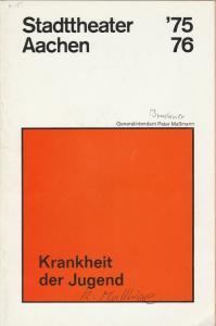 Stadttheater Aachen, Peter Maßmann Programmheft Krankheit der Jugend Premiere 13. Februar 1976 Jubiläumsspielzeit 1975 / 76 Heft 15