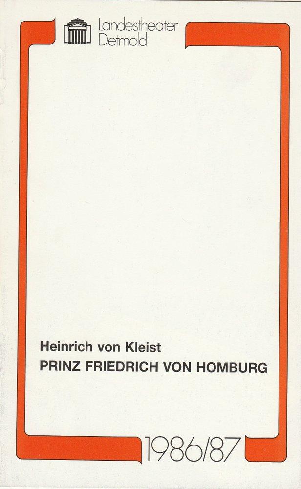 Landestheater Detmold, Gerd Nienstedt, Bruno Scharnberg Programmheft Heinrich von Kleist Prinz Friedrich von Homburg Premiere 28. März 1987 Spielzeit 1986 / 87 Heft 19 0