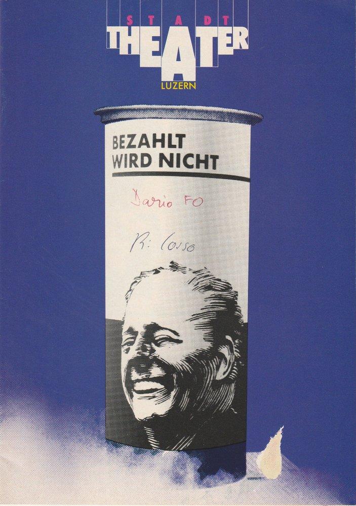 Stadttheater Luzern, Philippe de Bros, Ulrike Streitenberger, Thomas Uhrmann Programmheft Dario Fo Bezahlt wird nicht! Spielzeit 1983 / 84 Heft Nr. 13 0