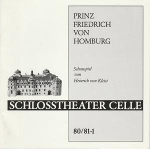 Schloßtheater Celle, Eberhard Johow, Jürgen Fuhrmann Programmheft Prinz Friedrich von Homburg. Schauspiel von Heinrich von Kleist. Premiere 30.8.1980 Spielzeit 1980 / 81 Heft 1