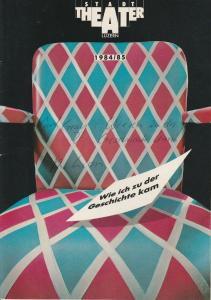 Stadttheater Luzern, Philippe de Bros, Ulrike Streitenberger, Thomas Uhrmann Programmheft Wie ich zu der Geschichte kam. Stück von Amlin Gray Premiere 6. November 1984 Spielzeit 1984 / 85 Heft Nr. 5